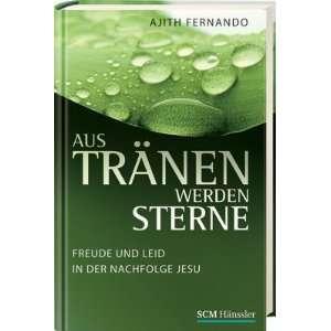 Aus Tr�nen werden Sterne (9783775148863): Ajith Fernando: Books