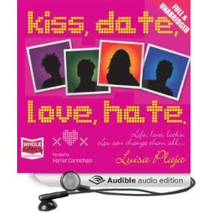 Kiss, Date, Love, Hate (Audible Audio Edition) Luisa