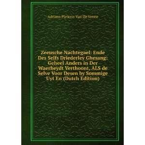 Desen by Sommige Uyt En (Dutch Edition) Adriaen Pietersz Van De Venne