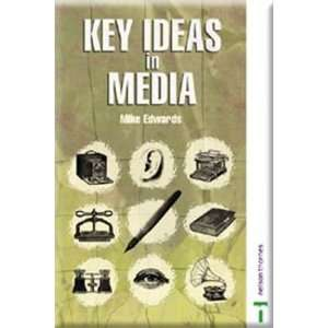 Key Ideas in Media (9780748773190): Mike Edwards: Books