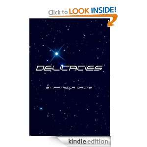 Delicacies: Patrick Walts:  Kindle Store