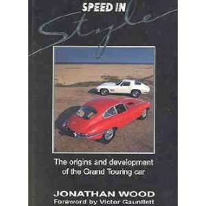 com Speed in Style The Origins and Development of the Grand Touring