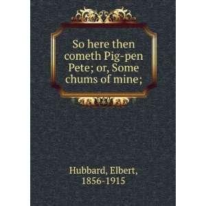 Pig Pen Pete: Hubbard Elbert: Books