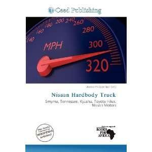Nissan Hardbody Truck (9786200916860): Aaron Philippe Toll: Books