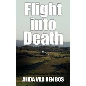 Flight into Death (9781742840123): Alida van den Bos: Books