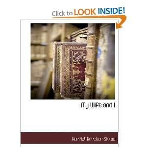 My Wife and I (9781117870694): Harriet Beecher Stowe: Books