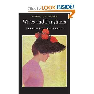 Wives and Daughters (Wordsworth Classics) (9781840224160