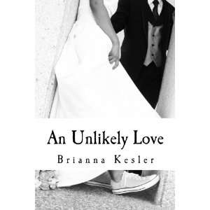 : An Unlikely Love (Volume 1) (9781477534724): Brianna Kesler: Books