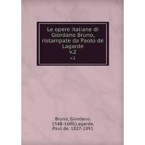 Giordano, 1548 1600,Lagarde, Paul de, 1827 1891 Bruno Books