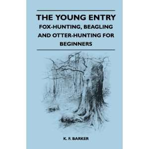 Young Entry   Fox Hunting, Beagling and Otter Hunting for Beginners
