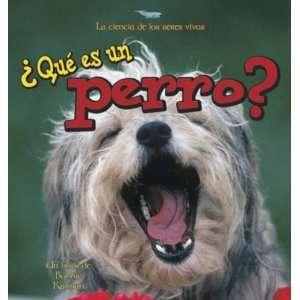 Que Es un Perro? (Ciencia de los Seres Vivos) (Spanish Edition