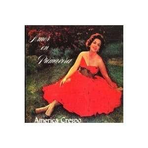 Amor En Primavera: AMERICA CRESPO: Music