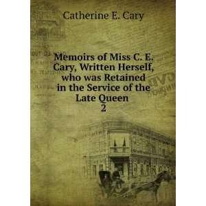 Memoirs of Miss C. E. Cary, C. E., Cary Books