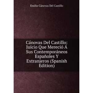 Extranjeros (Spanish Edition): Emilio Cánovas Del Castillo: Books