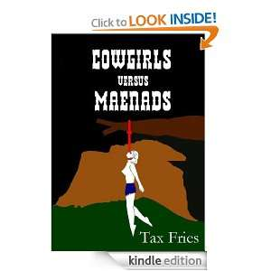 Cowgirls versus Maenads (Gothic Romance Scripts): Tax Fries: