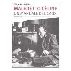 Céline. Un manuale del caos (9788862221108) Stefano Lanuzza Books
