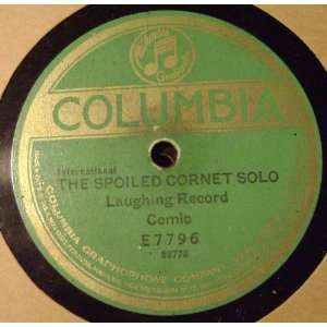 Spoiled Cornet Solo, Italian 78 RPM: Comic   Laughing Record: Music