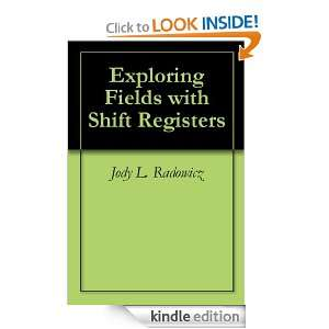 Exploring Fields with Shift Registers Jody L. Radowicz