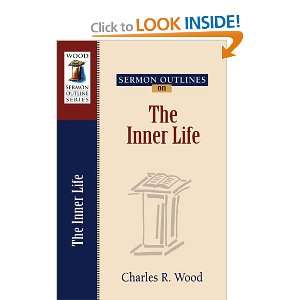 Wood Sermon Outline Series) (9780825441530): Charles R. Wood: Books