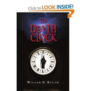 THE DEATH CLOCK (9781441555069) William B Keller Books