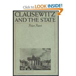 Clausewitz and the State (9780198225041): Peter Paret: Books