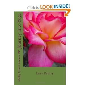 Into Yoga: Love Poetry (9781434848376): Shelley Lynne Cummins: Books