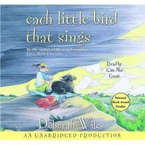 Bird That Sings (9780307283740): Deborah Wiles, Kim Mai Guest: Books