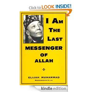 Am The Last Messenger of Allah Elijah Muhammad, Nasir Hakim