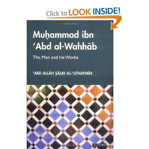 Muhammad Ibn Abd al Wahhab The Man and his Works