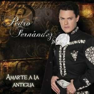 Amarte a La Antigua Pedro Fernandez Music