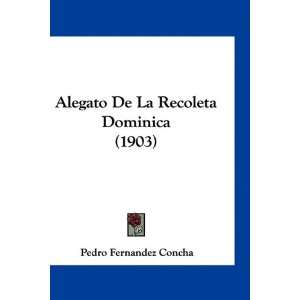 1903) (Spanish Edition) (9781161263787) Pedro Fernandez Concha Books