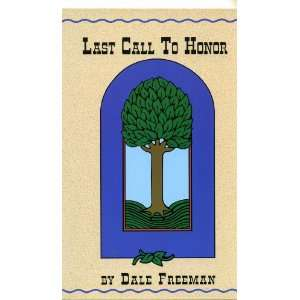 Last Call To Honor (Oregon Pioneer Trilogy) Dale Freeman