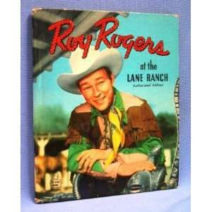 Roy Rogers at Lane Ranch Roy Rogers, J. M. La Grotta Books