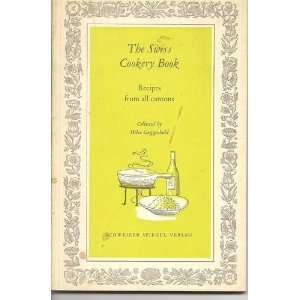 THE SWISS COOKERY BOOK RECIPES FROM ALL CANTONS COLLECTED