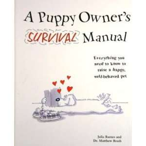 Puppy Owners Survival Manual Julia Barnes; Rs. Matthew Brash Books