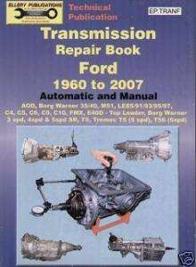FORD TRANSMISSION REPAIR BOOK TOP LOADER T5 C4 C6 E4OD