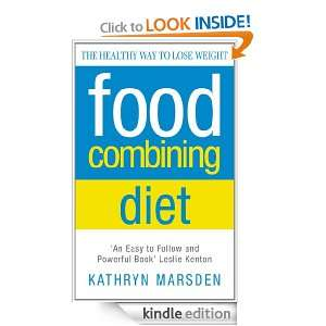 Food Combining Diet: The Healthy Way to Lose Weight: Kathryn Marsden
