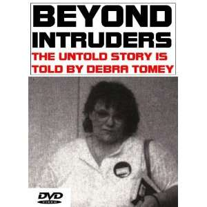 Beyond Intruders The Untold Story is Told by Debra Tomey