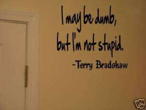 Terry Bradshaw Steelers dumb Quote Vinyl Wall Sticker