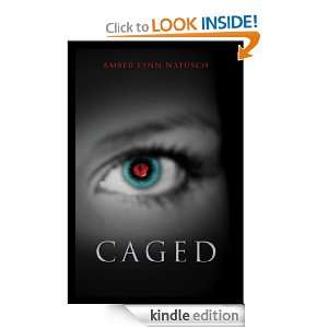 CAGED (Book 1, The Caged Series): Amber Lynn Natusch: