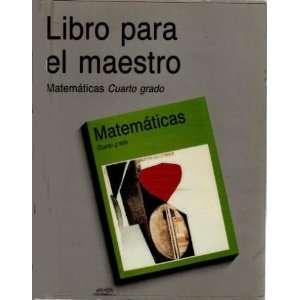 Libro para el maestro (Matematicas cuarto grado) Books