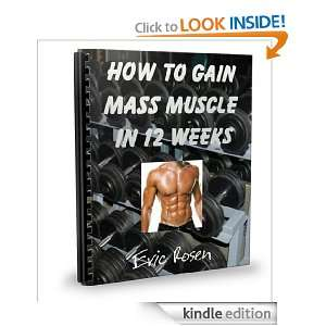 How To Gain Mass Muscle In 12 Weeks: Eric Rosen:  Kindle