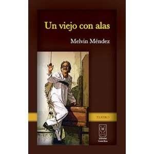 Un viejo con alas (9789977239408): Melvin Méndez: Books