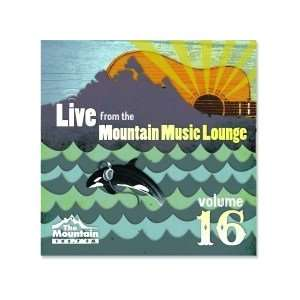 Live From the Mountain Music Lounge Vol. 16: various