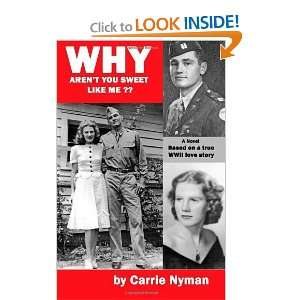 on a true World War II love story [Paperback] Carrie Nyman Books