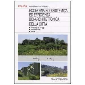 Principi e leggi, valutazioni, etica (9788846498922): Maria F. Granata