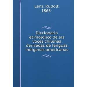 Diccionario etimolójico de las voces chilenas derivadas
