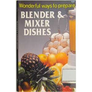 Prepare Blender & Mixer Dishes (9780869082386) Jo Ann Shirley Books