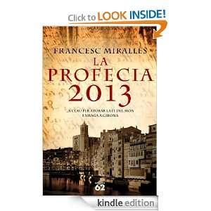 La profecia 2013 (Catalan Edition): Francesc Miralles: