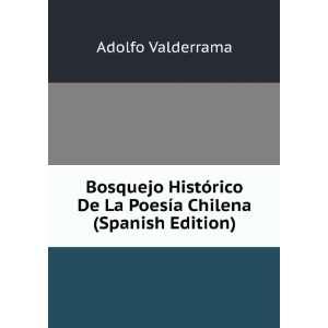 De La Poesía Chilena (Spanish Edition): Adolfo Valderrama: Books